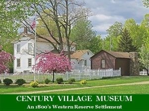 Geauga County Historical Society – Century Village